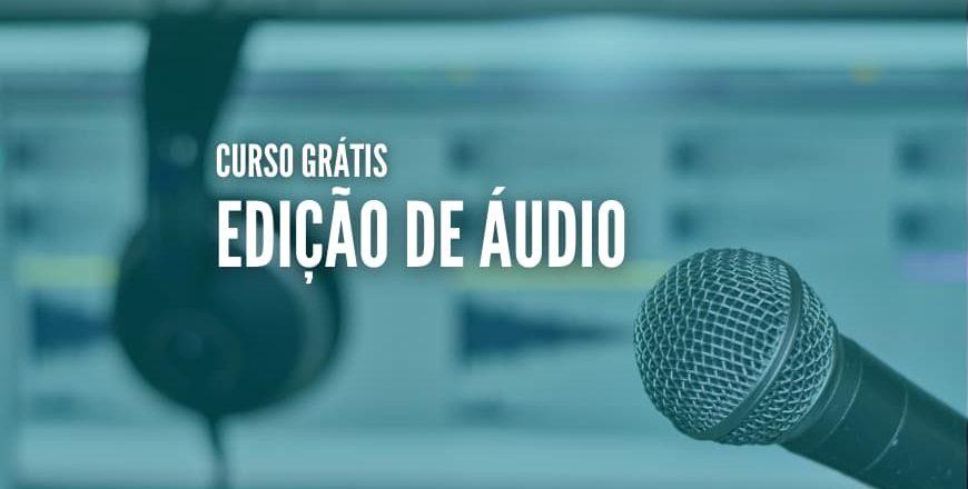 curso edição de audio gratis e online